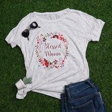 New Blessed Mama Shirt Women Print T-shirts Boho Top Womens Fashion Female Floral Tshirt Tops Graphic Tees