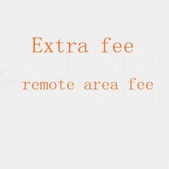 For the buyers about the remote area cost and Extra Shipping Fee