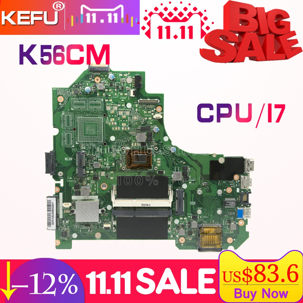 KEFU For ASUS K56CA K56CM S56C A56CM A56C S550CM K56CB S550CB I7 REV 2.0 laptop motherboard tested 100% work original mainboard kefu x55a for asus x55a laptop motherboard asus x55a mainboard sjtnv rev 2 2 rev2 1 integrated 100% tested new motherboard