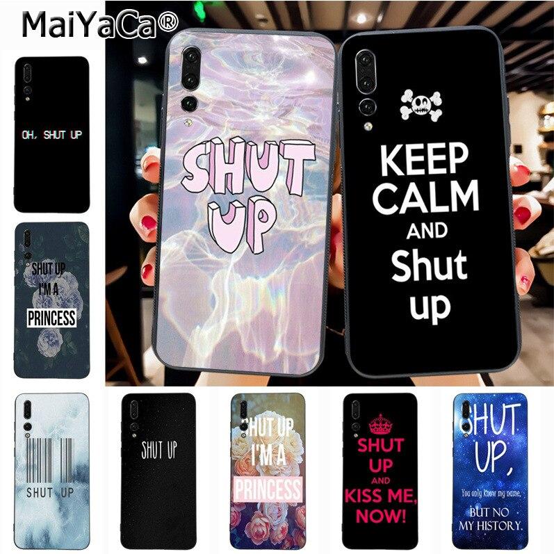Maiyaca Shut up Luxury Quality Phone Case for Huawei P20 P20 pro Mate10 P10 Plus Honor9 cass(China)
