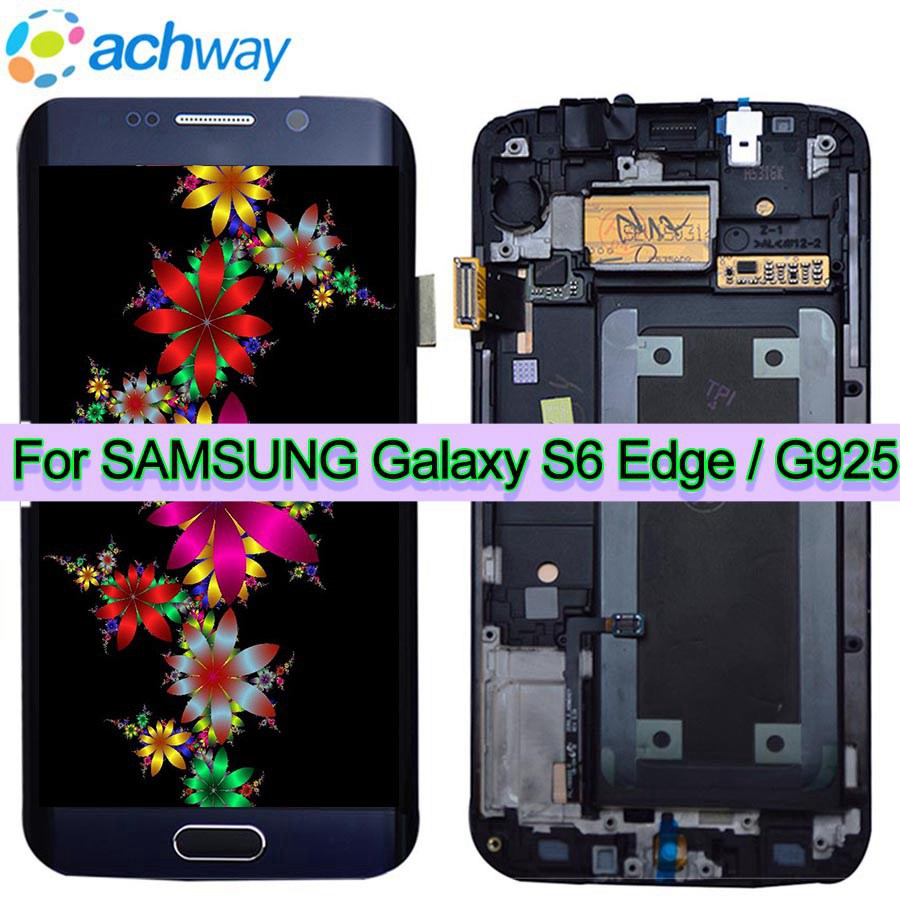 5.1For Samsung Galaxy S6 Edge LCD G925 G925F SM-G925F Display Touch Screen Digitizer Assembly with frame For SAMSUNG S6 Edge LCD5.1For Samsung Galaxy S6 Edge LCD G925 G925F SM-G925F Display Touch Screen Digitizer Assembly with frame For SAMSUNG S6 Edge LCD