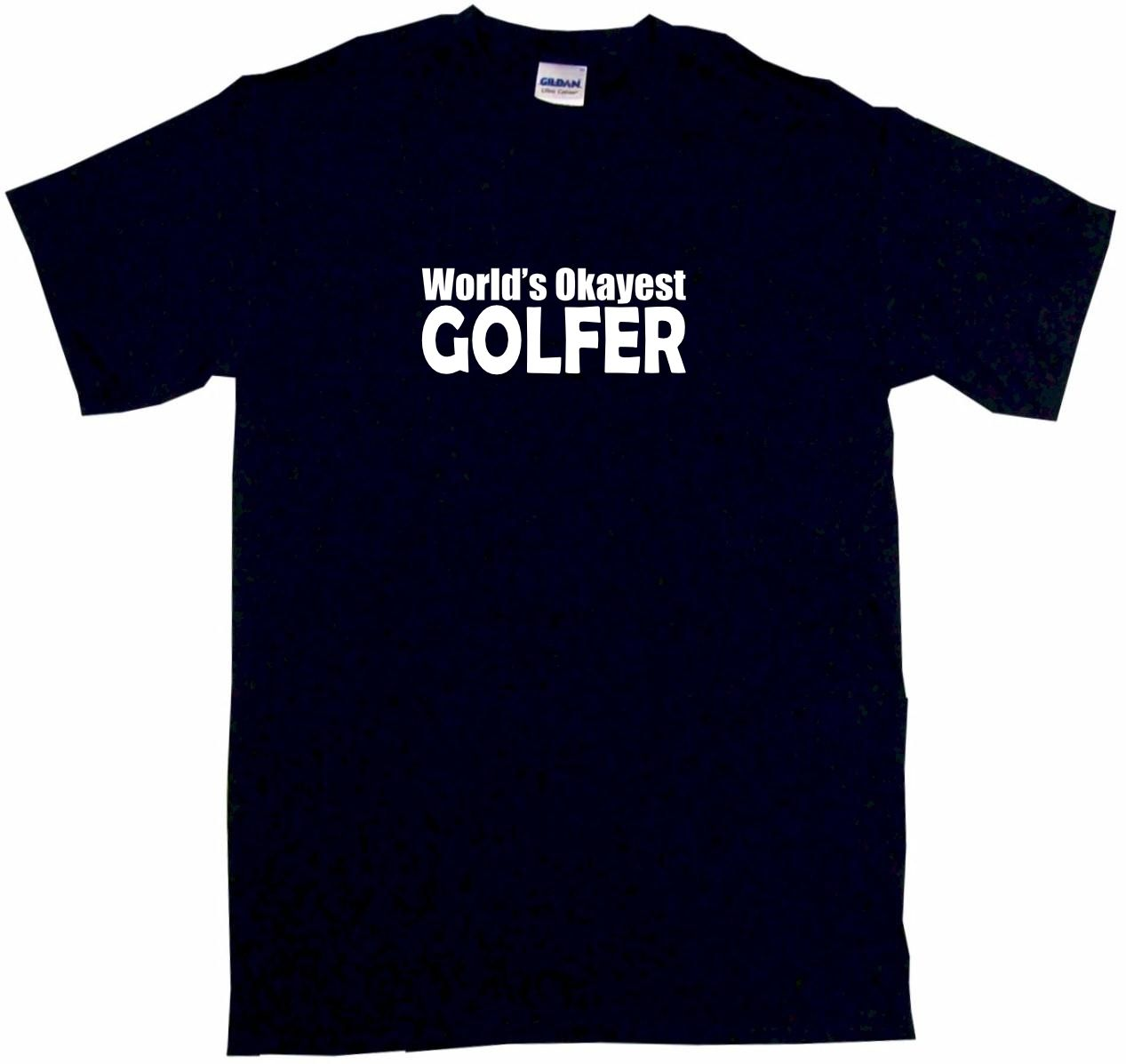 Worlds Okayest Golfer Mens Tee Shirt Pick Men T Shirt Great Quality Funny Man Cotton
