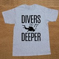 Divers Do It Deeper Scuba Snorkel Sea Fun Funny T Shirt Tshirt Men Cotton Short Sleeve T-shirt Top Tees Camiseta