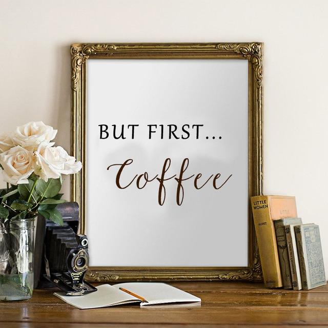 Ama ilk kahve sanat posterleri kahve kılavuz baskılar mutfak tuval resim sergisi siyah beyaz duvar sanat posterleri s resimleri ev dekorasyonu