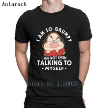 I Am So Grumpy Not Even Talking To Myself Mem T Shirt Summer 2019 Authentic Fitness Clothing Plus Size Pop Top Customize