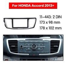 2 Din фасции Для HONDA Accord 2013+ Радио DVD стерео панель тире Монтажная Установка отделка 11-443