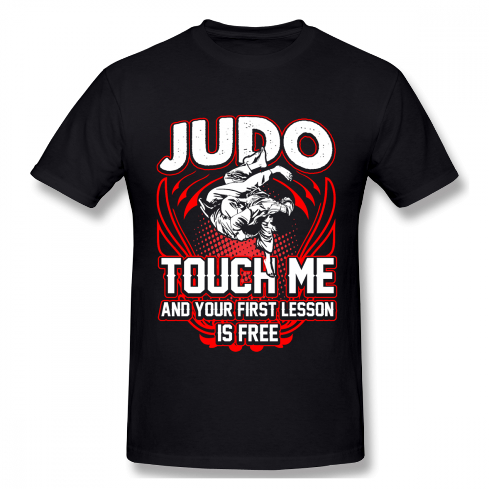 Men's O-neck Judo T Shirt Touch Me And Your First Lesson Is-free T Shirt Graphic Print Homme O-neck Plus Size Tee Shirt
