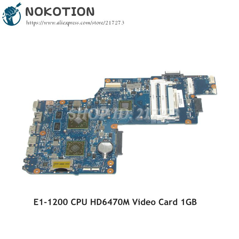 NOKOTION H000052460 PC Motherboard For Toshiba Satellite C850 L850 MAIN BOARD E1-1200 CPU DDR3 HD6470 Video Card 1GB nokotion genuine h000064160 main board for toshiba satellite nb15 nb15t laptop motherboard n2810 cpu ddr3