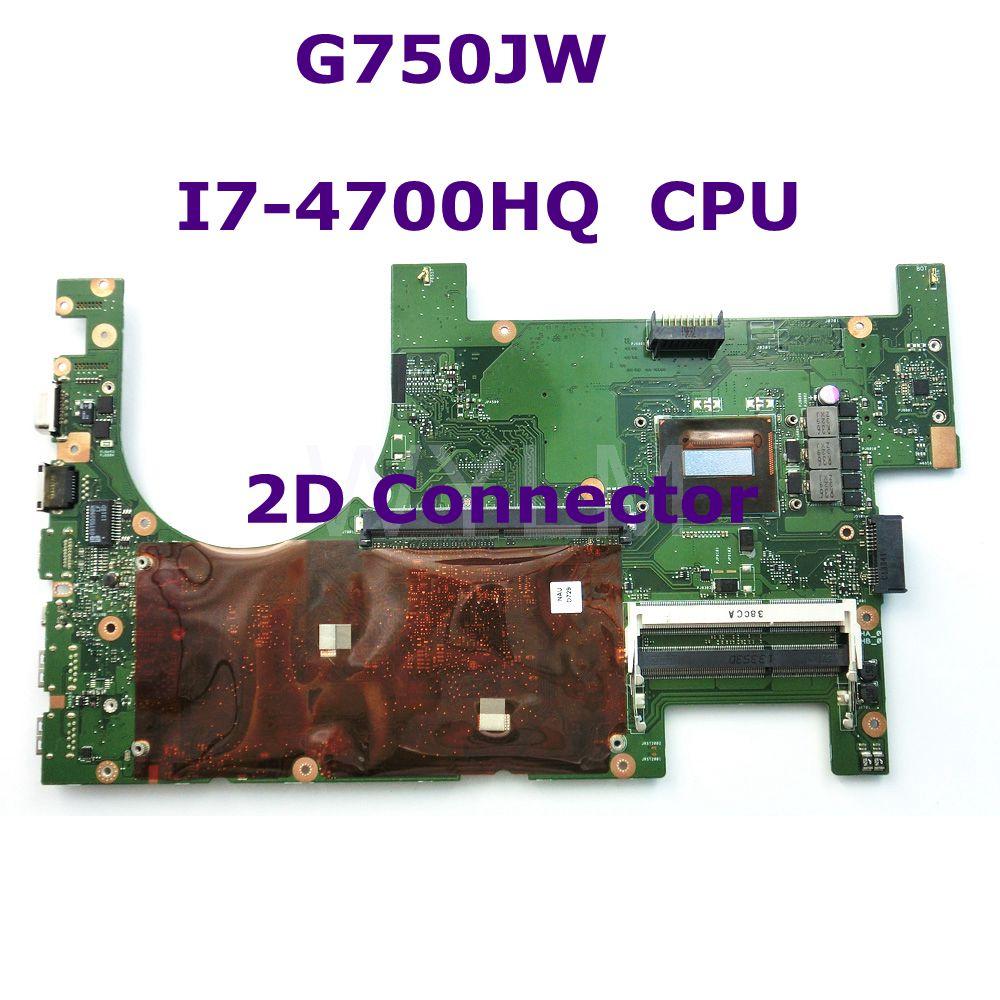 ROG G750JW avec i7-4700HQ CPU 2D connecteur carte mère pour ASUS G750J G750JW ordinateur portable carte mère 60NB00MO-MB4060 entièrement testé