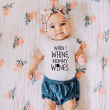 When I Whine Mommy Wines Baby Cotton Bodysuit Fashion Newborn Body Baby Suits Short Sleeve Overalls Infant Boy Girl Jumpsuit(China)