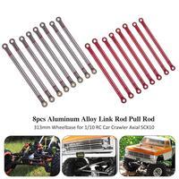 8PCS Aluminum Alloy Link Rod 313MM Wheelbase Pull Rod for 1/10 RC Car Crawler Axial SCX10