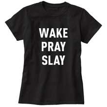 2017 Summer Women's T-Shirts Wake Pray Slay Tumblr Funny Harajuku Punk Clothes Tees&Tops Shirt Women Bts TShirt Female Tees&Tops