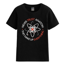 Baby clothing 2017 summer T-shirts for boys Never Trust an Atom They Make Up Everything Funny Science Unisex T-shirt top shirt