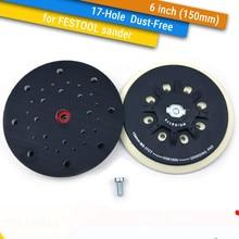6 นิ้ว (150 มม.) 17 Hole ฝุ่น ฟรี M8 ด้าย Back up Sanding Pad สำหรับ 6 & quot Hook & ampLoop แผ่นขัด,FESTOOL เครื่องบดอุปกรณ์เสริม