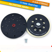 "6 Inch(150mm) 17 Hole Dust free M8 Thread Back up Sanding Pad for 6"" Hook&ampLoop Sanding Discs, FESTOOL Grinder Accessories"