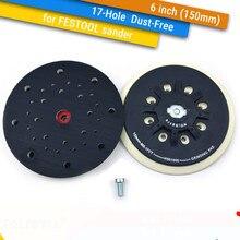 6 pulgadas (150mm) almohadilla de lijado de respaldo de rosca M8 libre de polvo de 17 agujeros para 6 & quot gancho & Amp Loop discos de lijado, FESTOOL amoladora Accesorios