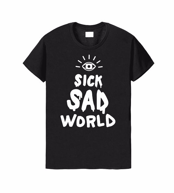 Sick Sad World Letters Print Women t shirt Cotton Casual Funny t shirts For Lady high quality men Top Tee