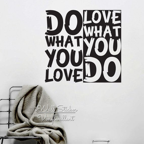 Do What You Love Wall Sticker Motivational Quote Wall Sticker Cut Vinyl Removable Wall Decal Inspirational Creative Quote Q16 in Wall Stickers from Home Garden