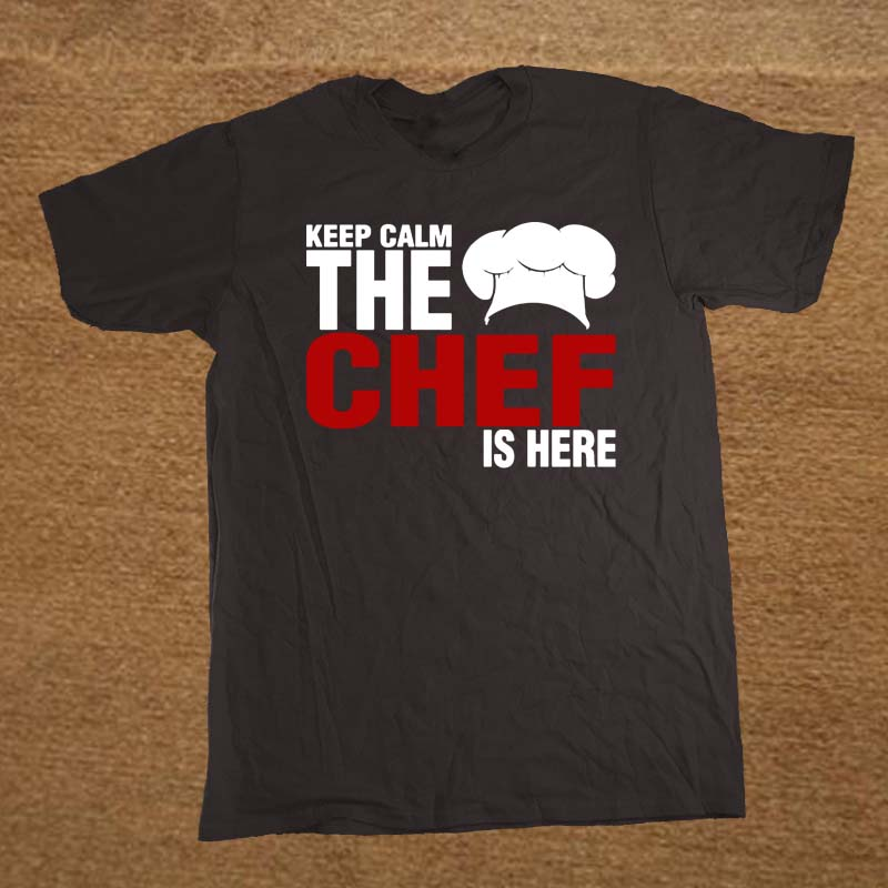 Funny Keep Calm The Chef Is Here T Shirt Cotton Short Sleeve T-shirts Men Top Tees Camisetas Masculina