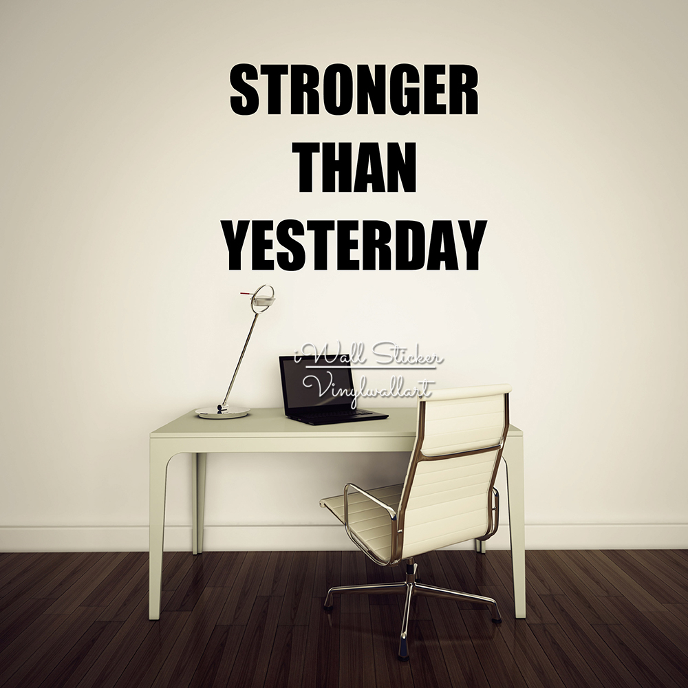 Stronger Than Yesterday Quote Wall Sticker Inspirational Quote