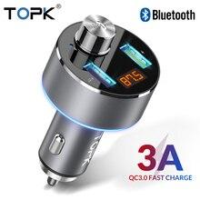TOPK cargador de coche inalámbrico Bluetooth transmisor FM manos libres reproductor de Audio MP3 QC3.0 carga rápida cargador de telefono de coche USB Dual