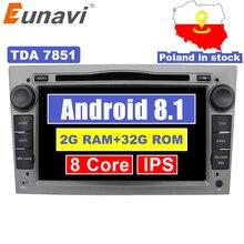 "Eunavi 2 Din Octa Core 7 ""Android 8.1 Car DVD Radio Player Per Opel Astra Vectra Antara Zafira corsa GPS Navi Wifi car stereo"