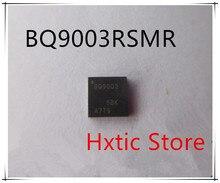10pcs/lot BQ9003RSMR BQ9003RSM BQ9003 QFN-32 IC