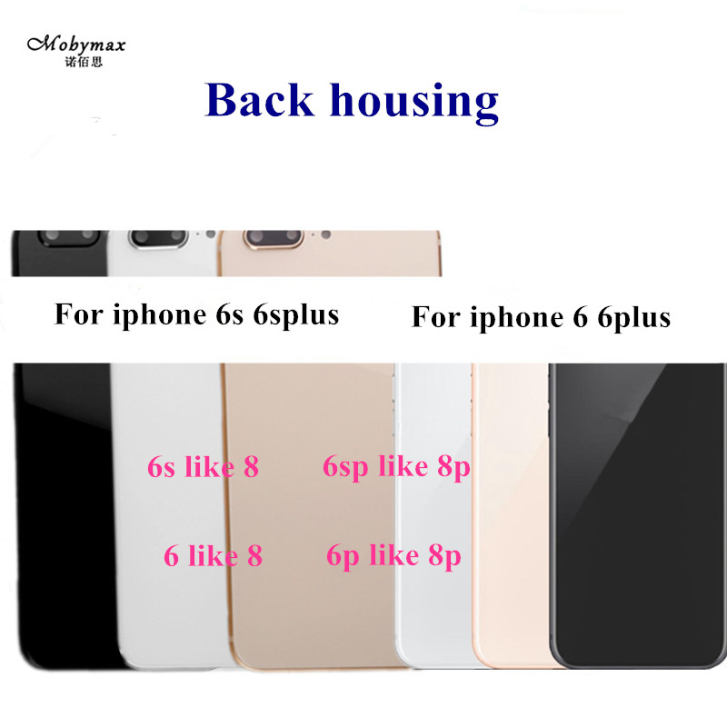 Housing For iphone 6 6G 6s like 8 Battery Back Cover Rear Door Back Middle Frame Chassis Full For iphone 6s 6s Plus like 8 Plus