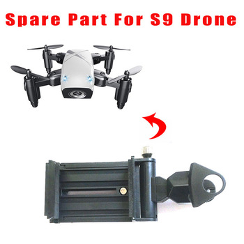 Free shipping Mobile phone holder for S9 S9W S9HW Mobile support Mini Foldable RC Drone Quadcopter Pocket Helicopter spare part цена 2017
