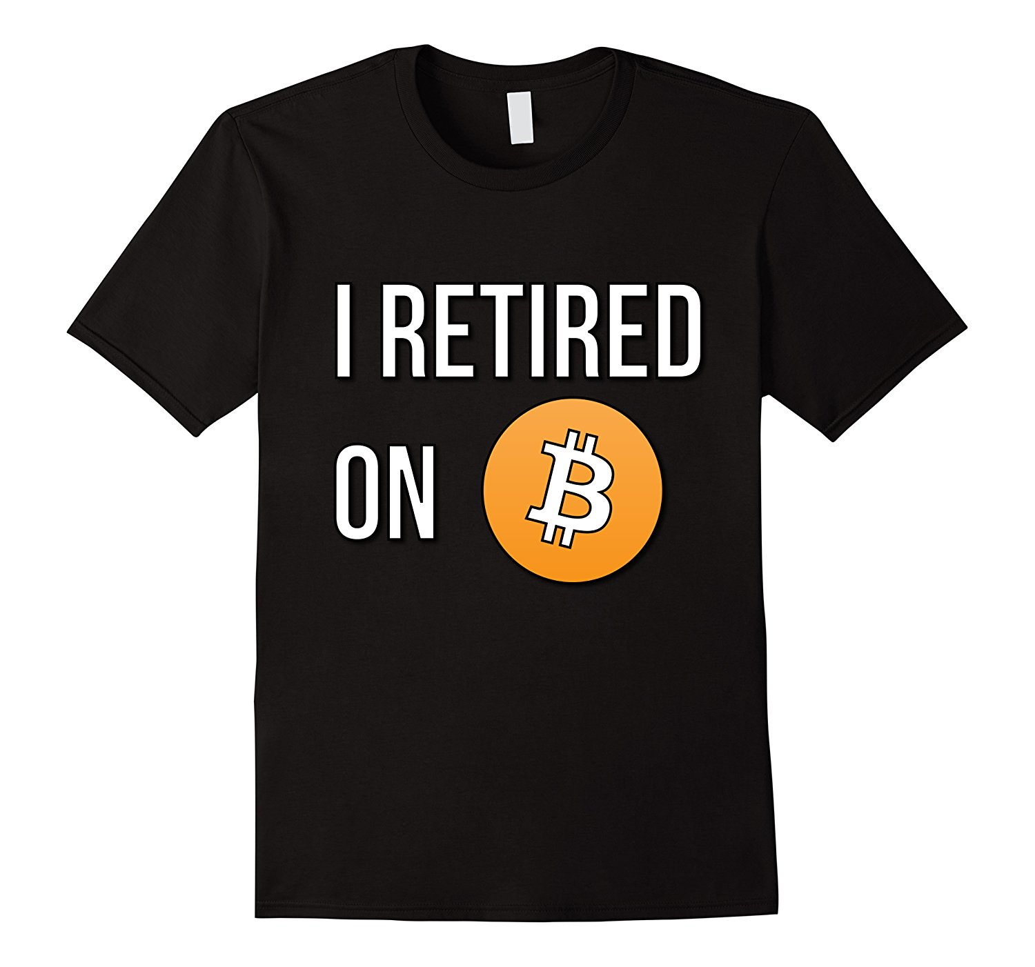 2019 New Summer High Quality Tee Shirt I Retired On Bitcoin T-Shirt Fun Investing Retirement Gift Cool T-shirt image