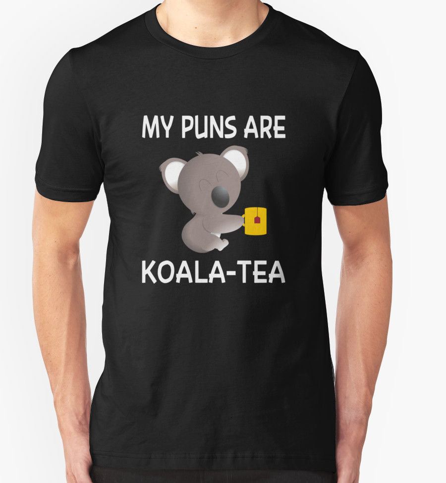 My Puns Are Koala Tea Tshirt Birthday Gift Present Funny Slogan Joke S 5Xl