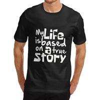 White Crew Neck Cotton T Shirt Mens Cotton Novelty Gift Joke My Life Is Based On