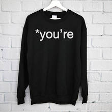 Youre Sweatshirt, Grammar Gramma Police, Funny sweatshirt Your Writer