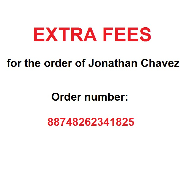 Extra fees for the shipment by sea for the order of Jonathan Chavez, order number is