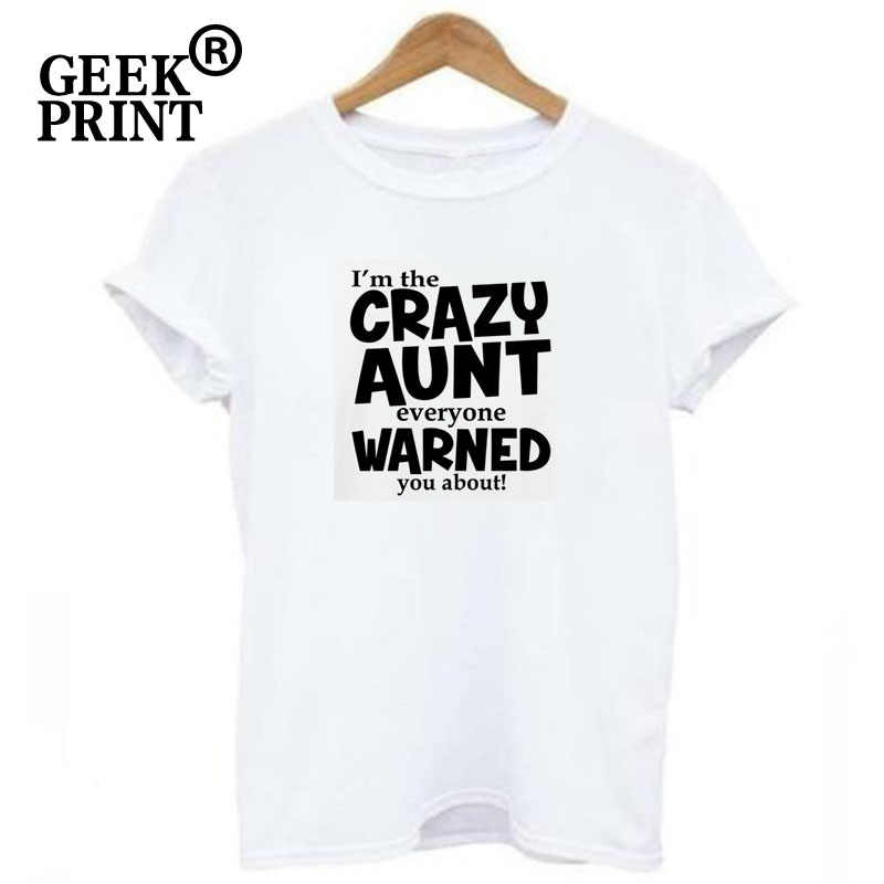 ... Humour Women Tops Crazy Aunt Everyone Warned About Letters Funny Ladies  Soft T Shirt Cute New ... 669dbb91f8