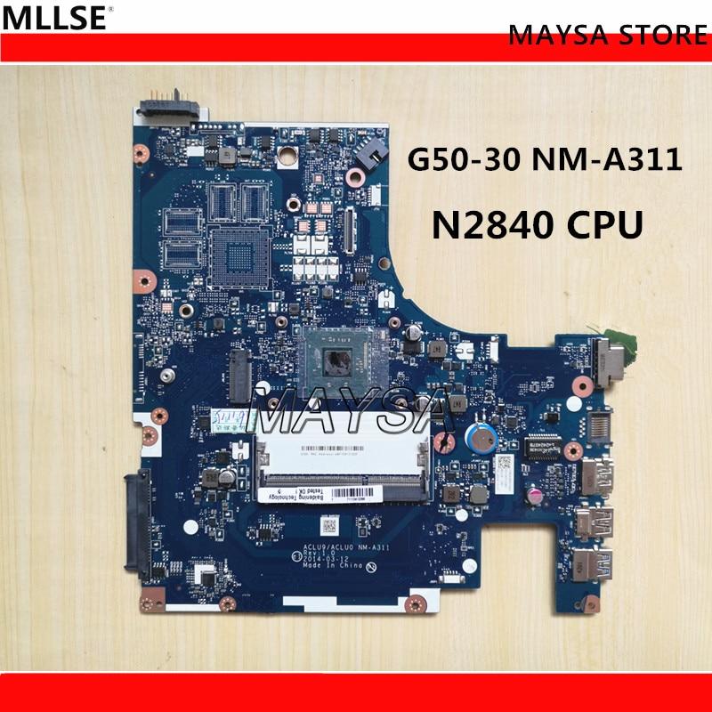 ACLU9 / ACLU0 NM-A311 MAIN BOARD For Lenovo G50 G50-30 Laptop Motherboard DDR3 with N2840 Processor, 100% WORKING ! 645386 001 laptop motherboard for hp dv7 6000 notebook pc system board main board ddr3 socket fs1 with gpu