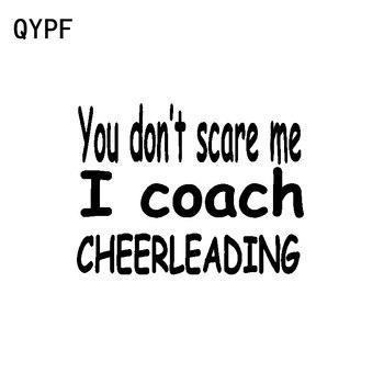 QYPF 15,9 CM * 12CM YOU DONT SCARE ME COACH CHEERLEADING vinilo divertido coche pegatina C15-3246