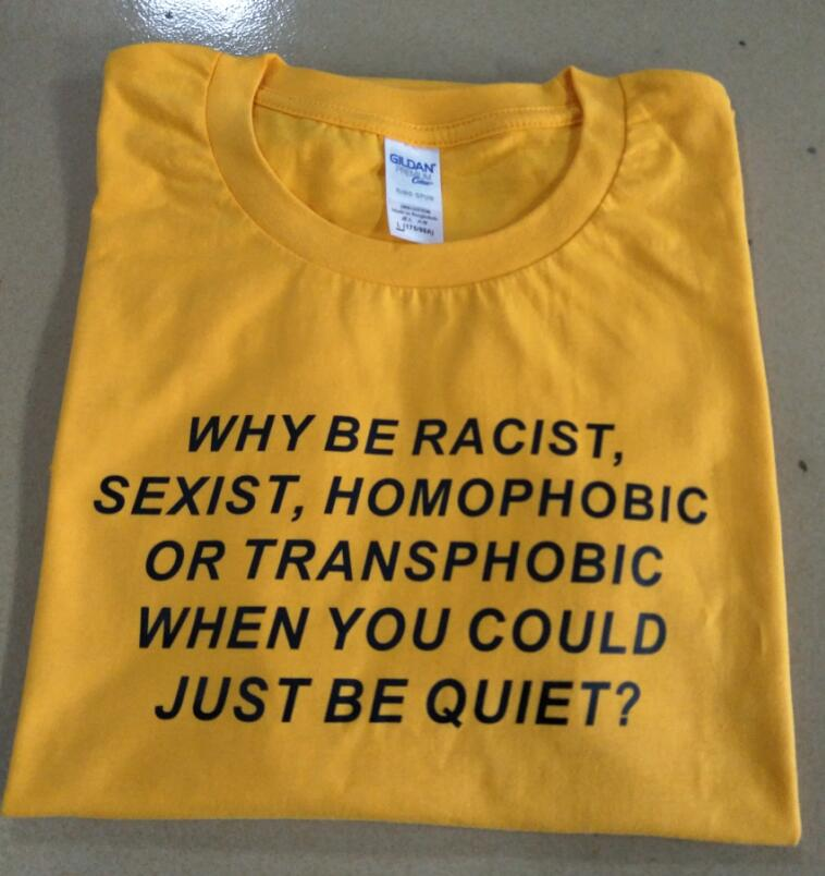 ''Why be Racist When You Could Just be Quiet Shirt Tumblr Outfit T-shirt Human Rights Unisex t shirt feminist women tops