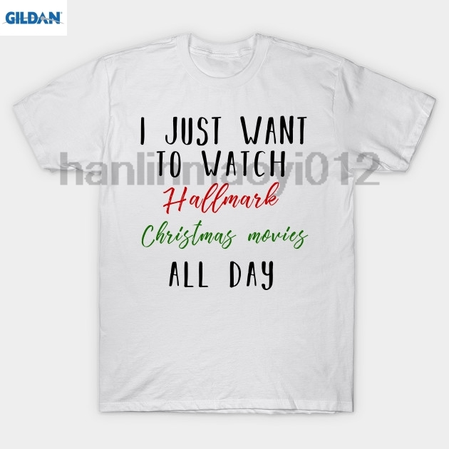 GILDAN I just want to watch hallmark Christmas movies all day - Christmas Gifts T-Shirt