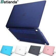Новый жесткий Кристалл матовый чехол для Macbook air 11 A1465/air 13 дюймов A1466 pro 13,3 15 A1278 retina 13 A1502