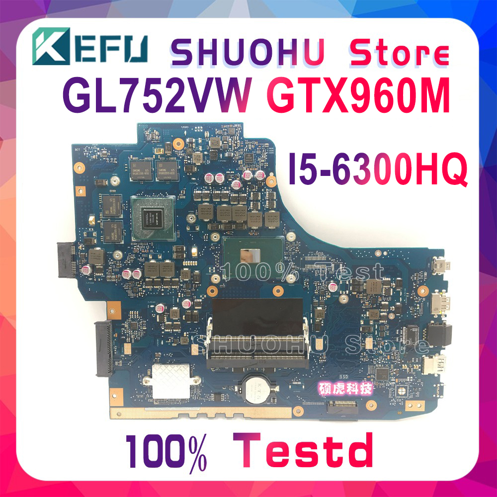 KEFU GL752VW Motherboard For ASUS GL752VW GL752V GL752 Laptop Motherboard CPU I5-6300HQ GTX960M Tested 100% Work Original