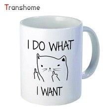 Transhome Creativo Hago LO QUE Quiero De Cerámica Taza de Café divertido Gato Dedo Medio Tazas Para El Té Café Leche Regalos 10 oz