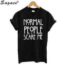 Sagace Black White Normal People Scare Me Women Short Sleeve Casual Cotton T shirt Hip Pop
