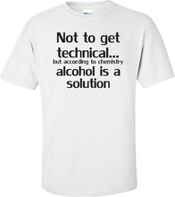 Not To Get Technical…but According To Chemistry Alcohol Is A Solution Cotton Tee Shirts Short-sleeve Designer shirts