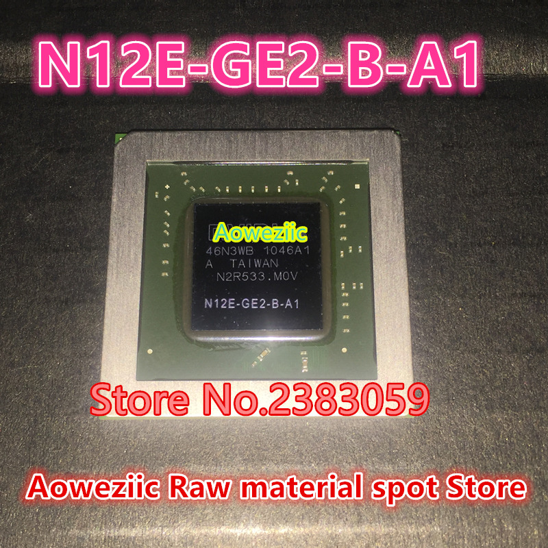 все цены на 100% new  original  N12E-GE2-B-A1  BGA Chipset онлайн