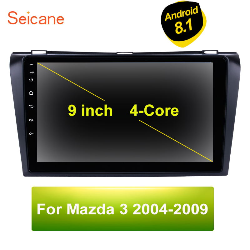 Seicane For 2004 2009 Mazda 3 Android 8.1 Car Stereo GPS Headunit Player 2Din Support GPS Wifi FM SWC Rearview Camera DVR OBDII