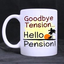 Funny Quotes Printed Coffee Mug Goodbye Tension,Hello Pension Ceramic White Cups (11 Oz )