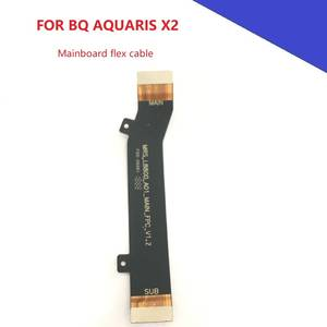 Mainboard Flex cable for BQ Aquaris X2 Mobile Phone Replacement Parts
