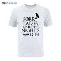 NOS Jogos De Tronos Tamanho das Senhoras Desculpe Eu estou no Meio da Noite relógio Pássaro T Shirt Homens Engraçado Algodão de Manga Curta T-shirt Mais tamanho