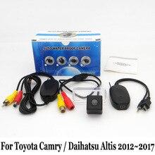 Авто Камера Заднего вида Для Toyota Camry/Daihatsu Altis 2012 ~ 2017/RCA AUX Проводной Или Беспроводной HD Ночного Видения Автомобильная Стоянка камера